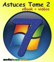 Windows 7 Astuces Tome 2 avec vidéos