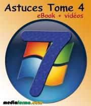 Windows 7 Astuces Tome 4 avec vidéos