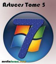 Windows 7 Astuces Tome 5
